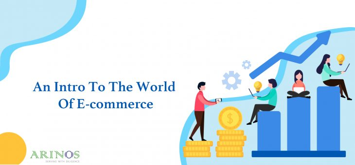 An Intro To The World Of E-commerce